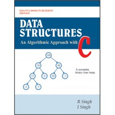 Data Structures - An Algorithmic Approach with C