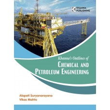 Khanna's Outlines of CHEMICAL & PETROLEUM ENGINEERING