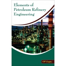 Elements of Petroleum Refinery Engineering