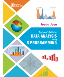 Beginner's Guide for Data Analysis using R Programming