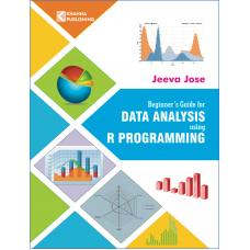 Beginner's Guide for Data Analysis using R Programming