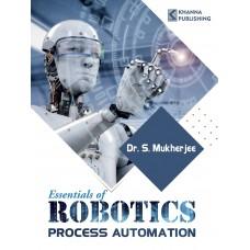 Essentials of Robotics Process Automation