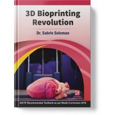 3D Bioprinting Revolution (Hardbound)